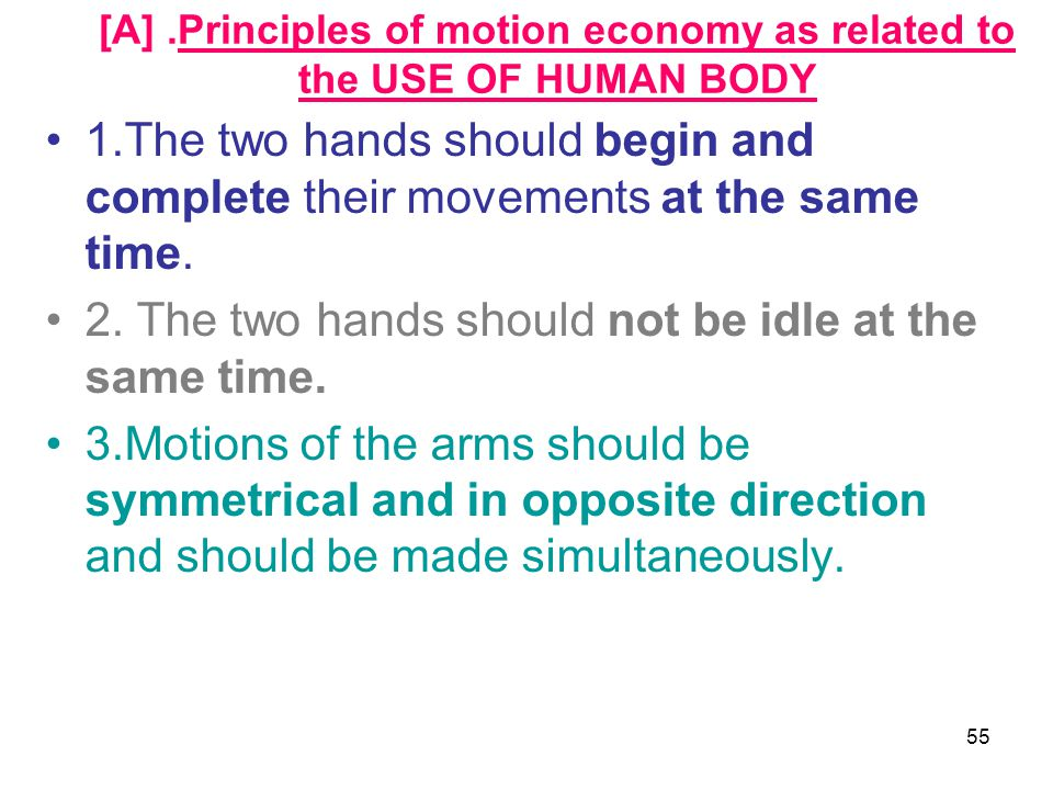 [A] .Principles of motion economy as related to the USE OF HUMAN BODY